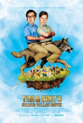 Tim And Erics Billion Dollar Movie Poster